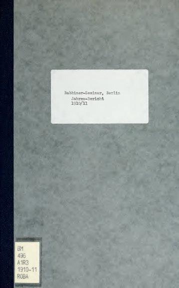 Rabbiner-Seminar, Berlin Jahres-Bericht 1910/11 - University of ...