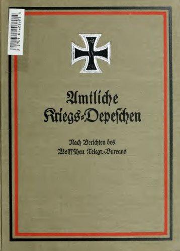 Amtliche Kriegs-Depeschen nach Berichten des Wolff'schen Telegr ...