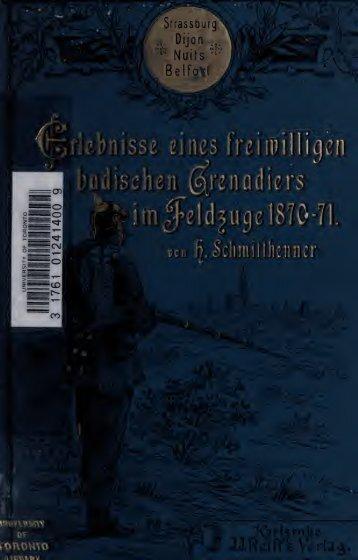 Erlebnisse eines freiwilligen badischen Grenadiers im Feldzug 1870 ...