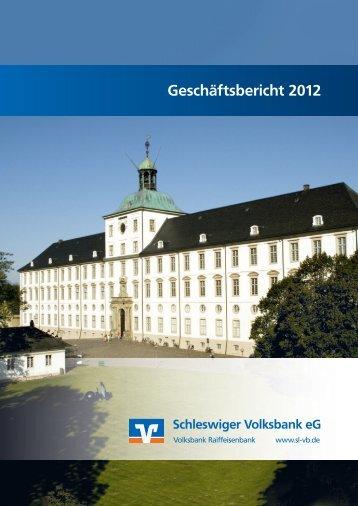 Geschäftsbericht für das Jahr 2012 - Schleswiger Volksbank eG