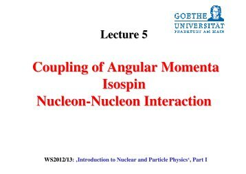 Coupling of Angular Momenta Isospin Nucleon-Nucleon Interaction