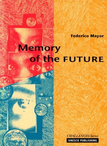 Memory of the future; Challenges series; 1994 - unesdoc - Unesco