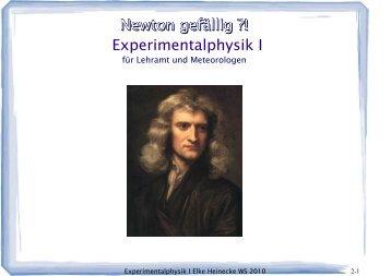 Newton gefällig ?! Experimentalphysik I