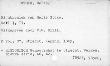 STOKE, Melis. Rijmkroniek van Melis Stoke Uitgegeven door W.G. ...