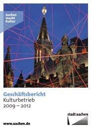 Geschäftsbericht 2009 bis 2012 - Stadt Aachen