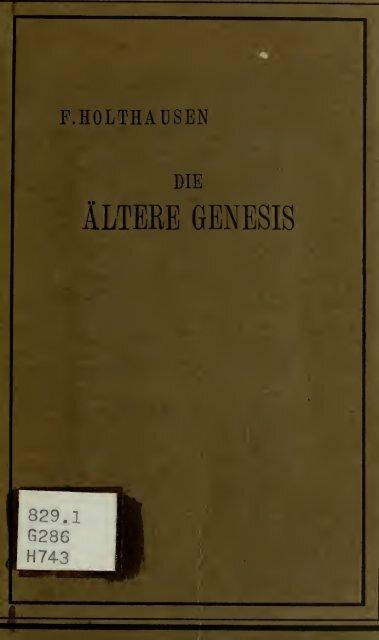 Die ältere Genesis. [The text of the Junius Manuscript of Caedmon's ...