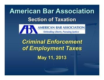 Slides: Criminal Enforcement of Employment Taxes - American Bar ...