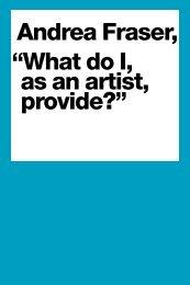 """Andrea Fraser, """"What do I, as an artist, provide?"""" - Kemper Art Museum"""