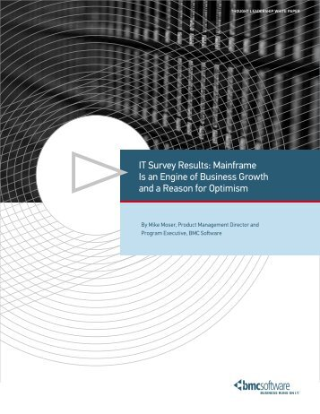 IT Survey Results: Mainframe Is an Engine of ... - BMC Software