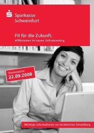 Sparkasse Schweinfurt Fit für die Zukunft. 22.09.2008
