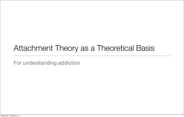 Attachment Theory As a Theoretical Basis for ... - Classes at U. of L.