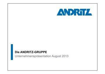 Unternehmenspräsentation August 2013 Die ANDRITZ-GRUPPE