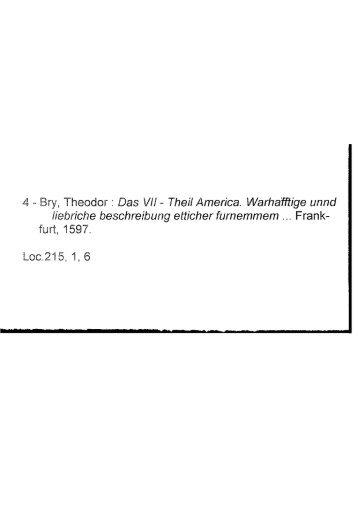 - Bry, Theodor : Das VU - Theil America. Warhafftige unnd iiebhche ...