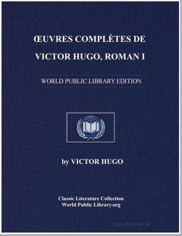 œuvres complètes de victor hugo, roman i - World eBook Library