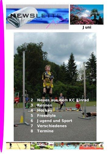 Juni 2 Neues aus dem KC Einrad 3 Rennen 4 Hockey 5 Freestyle 6 ...