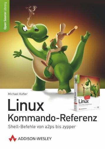 Linux Kommando-Referenz  - *ISBN ... - Addison-Wesley