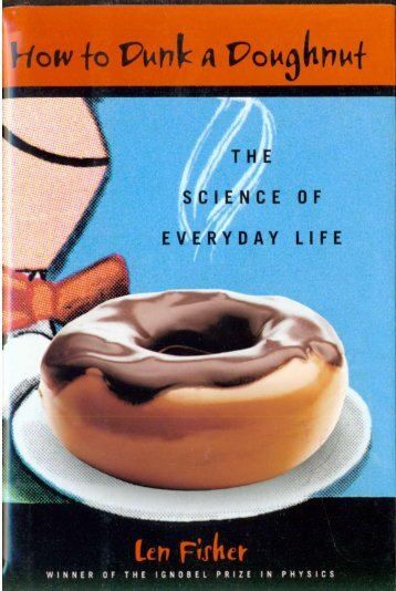 dunk doughnut - science in everyday life fisher l. (18 ... - Arvind Gupta
