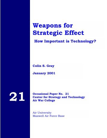 Weapons for Strategic Effect: How Important is ... - The Air University