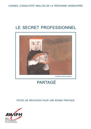 Le secret professionnel partagé - Agence Wallonne pour l ...