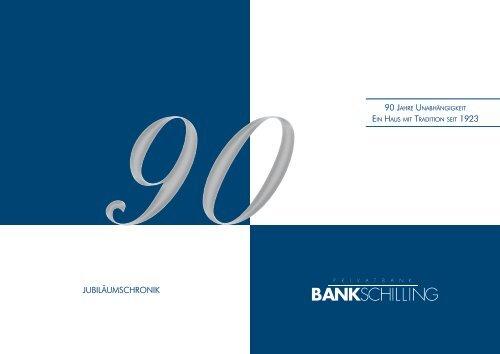 1923 90JUBILÄUMSCHRONIK - BANK SCHILLING & CO ...