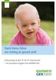 Damit kleine Zähne von Anfang an gesund sind ( PDF ... - Barmer GEK