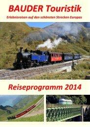 Reiseprogramm 2014 - BAUDER-Eisenbahntouristik