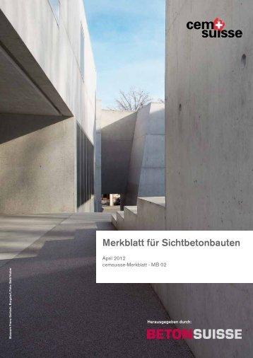 Merkblatt für Sichtbetonbauten - BETONSUISSE