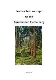 Download Naturschutzkonzept Forstbetrieb Fichtelberg - Bayerische ...