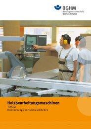 Holzbearbeitungsmaschinen – Handhabung und sicheres Arbeiten
