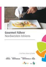 Gourmet Führer Nordwesten Istriens - Colours of Istria