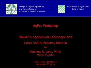 Hawai'i's Agricultural Landscape and Food Self-Sufficiency ... - ctahr