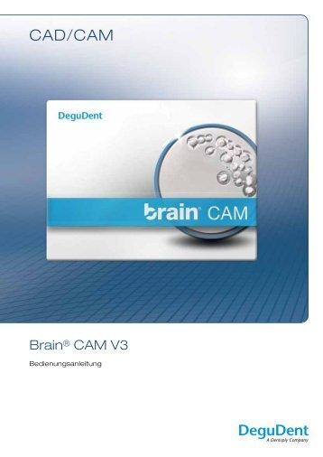 Bedienungsanleitung Brain CAM V3 - DeguDent GmbH