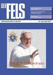 Katholisches Wort in die Zeit 44. Jahr April 2013 - Der Fels