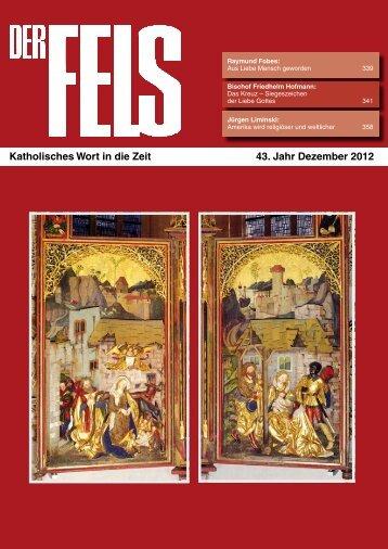 Katholisches Wort in die Zeit 43. Jahr Dezember 2012 - Der Fels