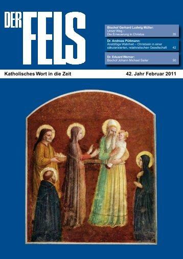 Katholisches Wort in die Zeit 42. Jahr Februar 2011 - Der Fels