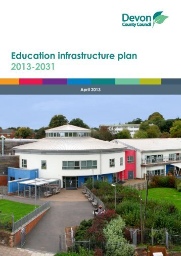 Education infrastructure plan 2013-2031 - Devon County Council