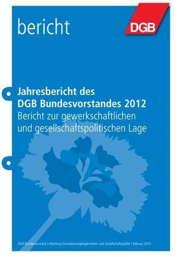 Jahresbericht des DGB Bundesvorstandes 2012 Bericht zur ...