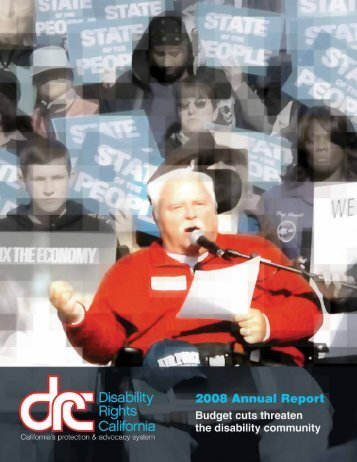 Excerpted from our 2008 Annual Report - Disability Rights California