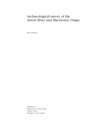 Archaeological survey of the Arrow River and Macetown, Otago ...