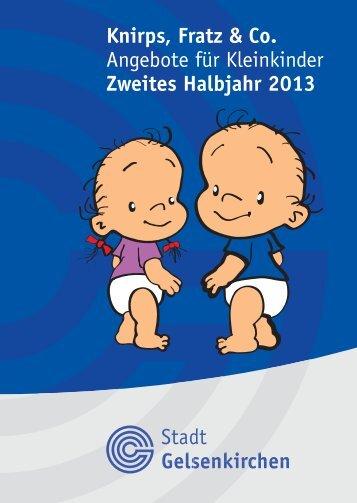Knirps, Fratz & Co. 2. Halbjahr 2013 - Stadt Gelsenkirchen, Referat ...
