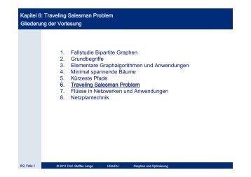 Kapitel 6: Traveling Salesman Problem Gliederung der Vorlesung 1 ...