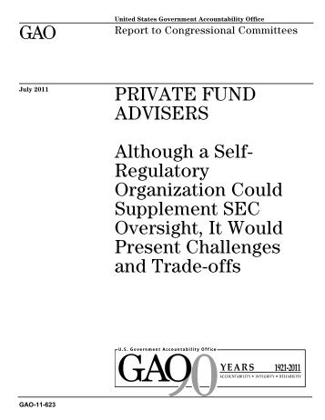 GAO-11-623 Private Fund Advisers: Although a Self-Regulatory ...