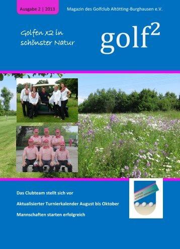 Clubzeitung 2/2013 - Golfclub Altötting-Burghausen