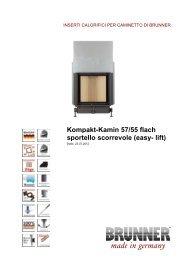 Kompakt-Kamin 57/55 flach sportello scorrevole (easy- lift) - Brunner