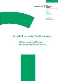Zur Sozialepidemiologie der Tuberkulose in der Stadt Bremen