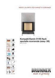 Kompakt-Kamin 51/55 flach sportello scorrevole (easy- lift) - Brunner