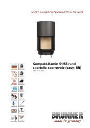 Kompakt-Kamin 51/55 rund sportello scorrevole (easy- lift) - Brunner