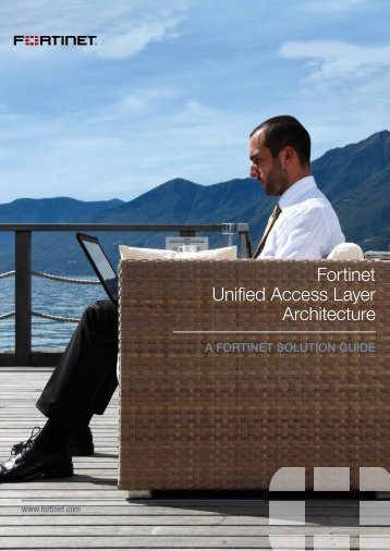Fortinet Unified Access Layer Architecture - GORDION Data ...