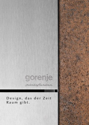 Design, das der Zeit Raum gibt. - Gorenje