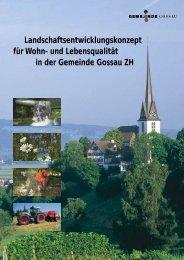 Landschaftentwicklungskonzept Gossau (Broschüre) - Gemeinde ...